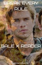Break every rule (Gale Hawthorne x reader) by Neave2003