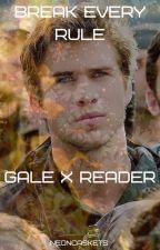 Break every rule (Gale Hawthorne x reader) by NeonCaskets