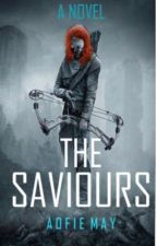 The Saviours (Book One) by Aoife_May