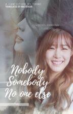 [TRANS][TAENY] NOBODY, SOMEBODY, NO ONE ELSE [END] by mastercua