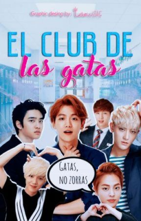 EL CLUB DE LAS GATAS [ EXO ] by LexaWolf