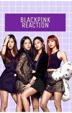 🌸BLACKPINK REACTION🌸 by XRENESMEX