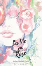La Vie en Rose [feat. CharDawn] by titusgrey
