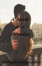 A Nerd E o Popular by XXTiadoToddynhoXX