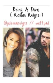 Being A Diva ( Roman Reigns ) by jalennareigns