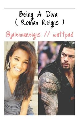 Being A Diva ( Roman Reigns ) - Chapter 9. - Page 1 - Wattpad