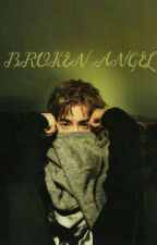 Broken Angel [Trilogy Of Me And My Broken Heart]  by rikkrik_32