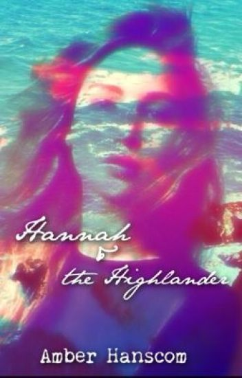 Hannah & The Highlander [Book 1 in the time travel series]
