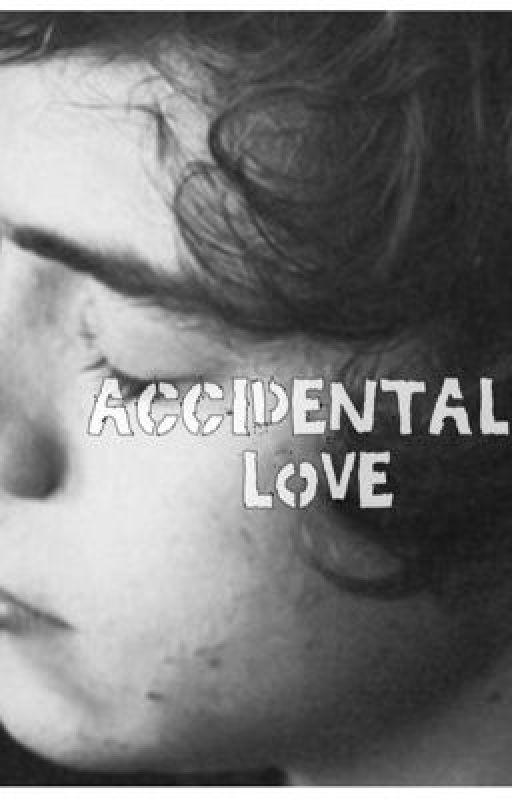 Accidental Love [on hold] by AnnaDummieKokopufz
