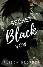 Secret Black Vow by AlisonOropeza20