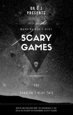 ||Scary Games|| by Poopasta