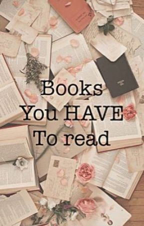 Books You HAVE To Read by -kueen-