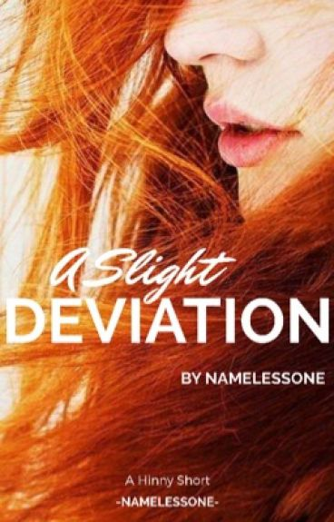 A Slight Deviation ✔️ [Harry Potter Fanfiction]