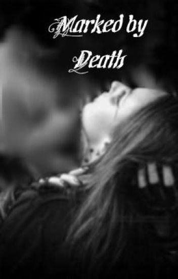 Marked by Death(on hold)