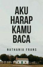 Aku Harap Kamu Baca [TAHAP REVISI] by Nathanf_