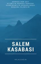 SALEM KASABASI by hilalexe78