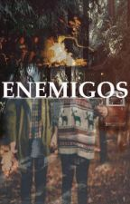 ENEMIGOS (H.S) -TERMINADA- #Wattys2015 by AllOfMy-