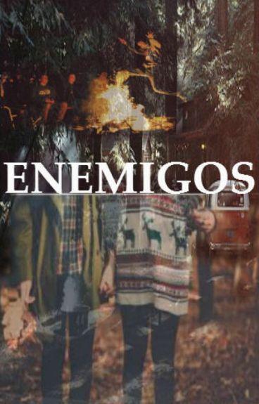 ENEMIGOS (H.S) -TERMINADA- #Wattys2015