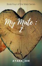 My Mate 2 (boyxboy) by Ayaka308