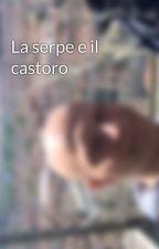 La serpe e il castoro by user58474766