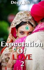 Expectation Of Love 2 ✔ by deey_jah