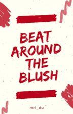 Beat Around the Blush by mri_devilmoon