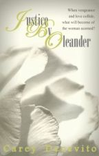 Justice by Oleander - 2012 Watty Awards, Finalist by ItalRT4u