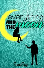 everything & the moon by SunniSkys