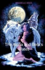 The Alpha and Beta's Mates  by thommysin_xx