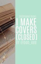 COVERS [OPEN] || @bon_eee by bon_eee