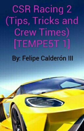 CSR Racing 2 (Tips, Tricks and Crew Times) [TEMPE5T 1