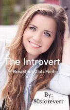 The Introvert // A Breakfast Club Fanfiction by killerqxeennnn