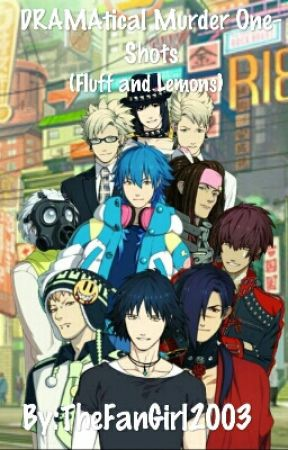 DRAMAtical Murder One-Shots (Fluff and Lemons) by TheFanGirl2003