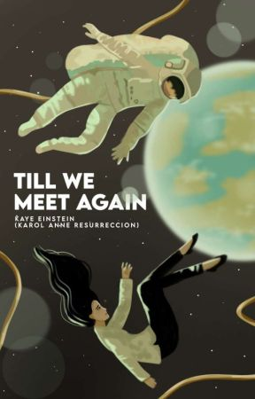 Till We Meet Again by KayeEinstein