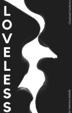 LOVELESS by chanviel61