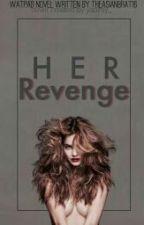 Her Revenge by TheAsianBrat16