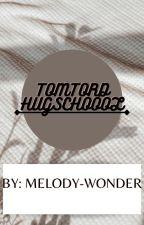 TomTord Highcschool (Alpha Omega au) by Melody-Wonder