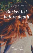Bucketlist before death by mollyy512