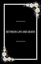 Between Life and Death by Pandiabit