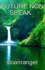 Future: Non Speak by sloanranger