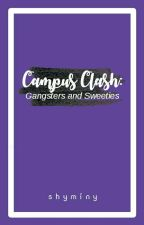 Campus Clash (Gangsters & Sweeties) by Shyminy