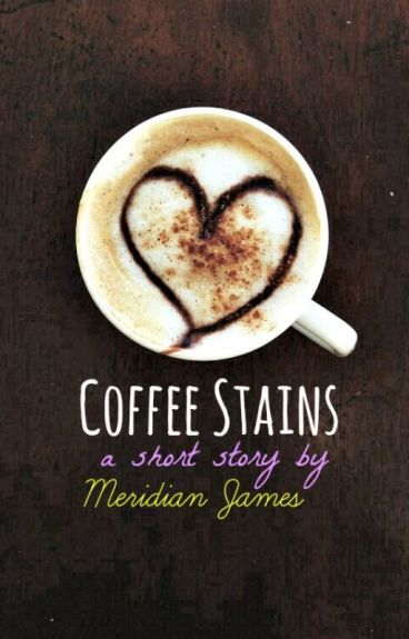 Coffee Stains by MeridianJames