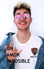 UN AMOR IMPOSIBLE by yaizacalero