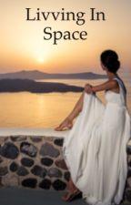 Living in space by Secretflower12