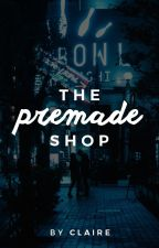 The Premade Shop by Claire by sirendreams