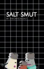 Salt smut by TheOfficialSalt