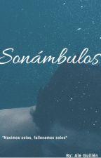 Sonámbulos. by aleuwu703