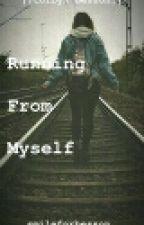 Running From Myself by smileforbesson_