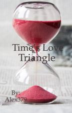 Time's Love Triangle by Alex379