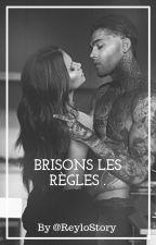 """Brisons les règles."" by aReyloStory"